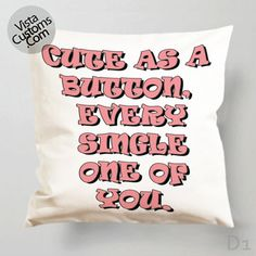 Cute as a Button Case Pillow Case, Chusion Cover ( 1 or 2 Side Print With Size 16, 18, 20, 26, 30, 36 inch )