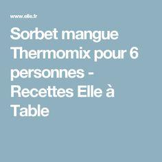 Sorbet mangue Thermomix pour 6 personnes - Recettes Elle à Table