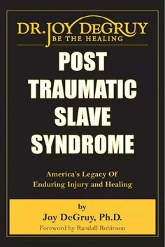 .POST TRAUMATIC SLAVE SYNDROME