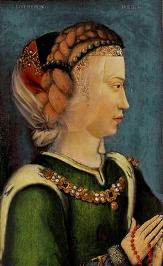 Catherine de Valois Queen of England (1401-1437),daughter of Charles VI of France and Isabeau of Bavaria. Marries to Henry V of England, and Owen (Owain ap Maredudd ap Tudur (Tudor).