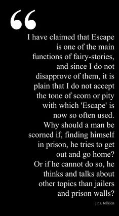 "Tolkien on ""escaping"" . the one point in ""On Fairy-Stories"" that i didn't fully address in my thesis b/c it's so engrained in his other points- fantasy, recovery, and eucatastrophe! Tolkien Quotes, Book Quotes, Jrr Tolkien, The Words, Freedom Writers Movie, Critical Essay, Sample Essay, Essay Examples, Frases"