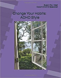 Amazon.com: Change Your Habits: ADHD Style   A workbook/playbook for changing a  habit, but with ADHD in mind.  (9781077926912): Susan Fay West: Books