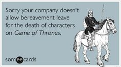 Game of Thrones. hahaha. They'll never understand