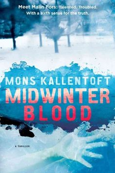 Midwinter Blood by Mons Kallentoft