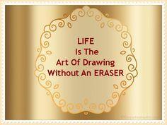Life is an art…