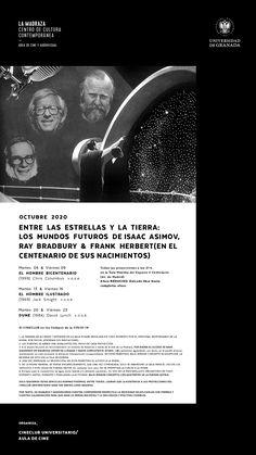 """El Área de cine y audiovisual (Cineclub universitario / Aula de Cine) de La Madraza, organiza, para este mes de octubre de 2020, el ciclo """"Entre las estrellas y la Tierra: los mundos futuros de Isaac Asimov, Ray Bradbury & Frank Herbert"""" (en el centenario de sus nacimientos). #CineClubUGR"""