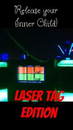 Releasing your inner child... Laser Tag edition — RealLifary