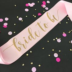 Bride to Be Bachelorette Party Sash in Soft Pink and Gold... https://www.amazon.com/dp/B01N7KKQSY/ref=cm_sw_r_pi_dp_x_QOSwyb0TVC13G