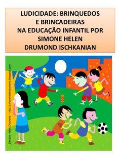 Brinquedos e brincadeiras na educação infantil by SimoneHelenDrumond via slideshare