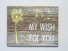 "Reclaimed Barnwood, Hand-Painted Wood Sign - Rustic Wedding Decor - Nursery Dandelion Art - ""My Wish For You"" on Etsy, $40.00"
