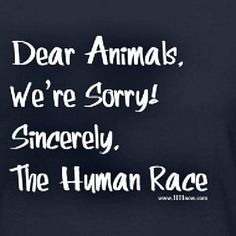I only wish this were true for every human.