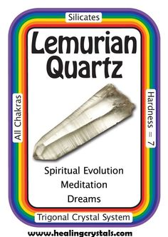 "Lemurian Quartz, ""I reach beyond time and space.""  Legend states that there was once an advanced ancient civilization called Lemuria. As the end of their time on Earth was coming to an end, the Lemurians programmed crystals to teach their messages of oneness and healing - messages that would be revealed when the energy on Earth was ready to receive them.  Code HCPIN10 = 10% discount  http://www.healingcrystals.com/advanced_search_result.php?dropdown=Search+Products...&keywords=lemur"
