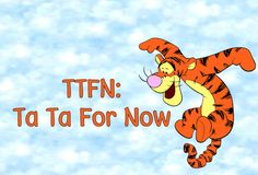 TTFN:) we know what the true meaning is lmfao Wargacki Tigger Disney, Tigger Winnie The Pooh, Winnie The Pooh Quotes, Winnie The Pooh Friends, Pooh Bear, Cute Quotes, Funny Quotes, Qoutes, Favorite Quotes