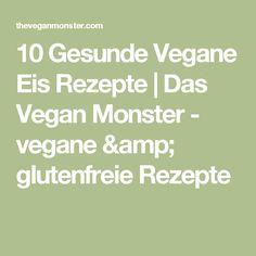 10 Gesunde Vegane Eis Rezepte | Das Vegan Monster - vegane & glutenfreie Rezepte