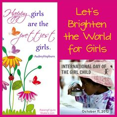 Let's Brighten the World for Girls! I have links in my post to some simple but powerful things you can do to make things better for girls around the world. There's also a Day of the Girl Blog Hop for International Day of the Girl and girl power posts.