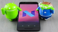 Android N - Android 7.0 The new Android Operating System (OS)