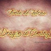 """Fonte de Letras -  """"Dragon is Coming"""""""