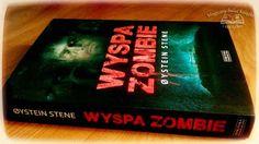 """""""Wyspa zombie"""" Qystein Stene, wyd. Zysk i S-ka, 2015, recenzja: https://plus.google.com/u/0/105834269660247347340/posts"""