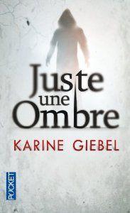 Juste une ombre: Amazon.fr: Karine GIEBEL: Livres