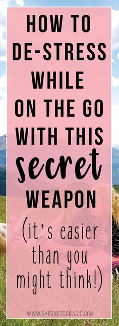 de-stress on the go, de stress ideas, de stressing tips, destress ideas anxiety relief, stress relief, anxiety relief, how to de stress, #stressrelief #stressfree