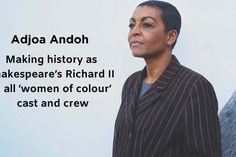 INTERVIEW: Adjoa Andoh makes history as Shakespeare's Richard II in all 'women of colour' cast and crew Works Of Shakespeare, Royal Shakespeare Company, Richard Ii, House Of Beauty, Prayer Book, Playwright, British Actresses, African Design