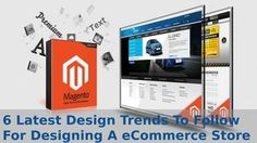 6 latest #designtrends to follow for #designing a #eCommercestore