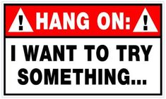 All Things Jeep - Hang On, I want to try Something Dash Decal