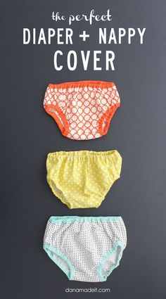 the Perfect Diaper and Nappy Cover-- FREE pattern and tutorial.  So cute on those baby thighs and bums!