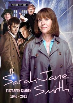 R.I.P. miss Sarah Jane Smith (Elisabeth Sladen) The Doctor's most wicked awesome companion!