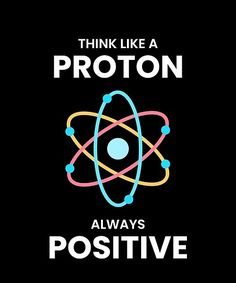 Get this funny science design with the saying: Think like a proton always positive perfect gift idea for every geek, nerd or science teacher and student. #science #sciencefiction #ScienceisCool #sciencerules #scienceisawesome #sciences Physics Humor, Science Humor, Physics Lab, Funny Science, Teacher Wallpaper, Math Wallpaper, Chemistry Projects, Chemistry Lessons, Science Student