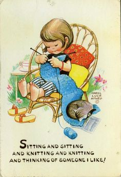 "Mabel Lucie Attwell.  ""Sitting and sitting and knitting and knitting and thinking of someone I like!"" Postmarked 1969."