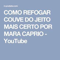 COMO REFOGAR COUVE DO JEITO MAIS CERTO POR MARA CAPRIO - YouTube