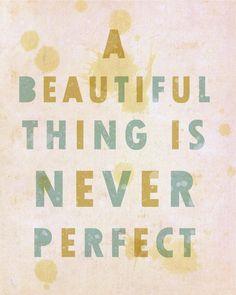 You make beautiful things.