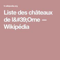 Liste des châteaux de l'Orne — Wikipédia