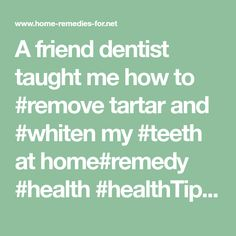 A friend dentist taught me how to #remove tartar and #whiten my #teeth at home#remedy #health #healthTip #remedies #beauty #healthy #fitness #homeremedy #homeremedies #homemade #trending #trendingnow #trends #HomeMadeRemedies #Viral #healthyliving #healthtips #healthylifestyle #wellness #Homemade