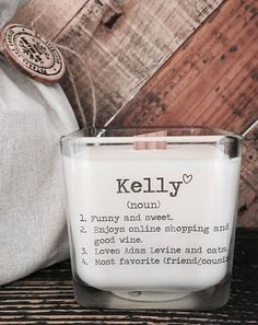 An elegant, soy candle with a special personalized name definition. This is a wonderful way to give your friend a personalized gift! The 4 lines can be personalized to perfectly suit your friend. Include NAME of recipient please. Line 1: Choose 2 words to describe your friend