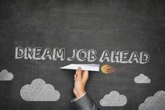 Dream Jobs Are Real And They Are Easier To Get Than You Might Think.