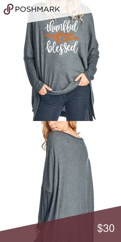 Gray Thankful and Blessed Long Sleeve Graphic Top The perfect top for Thanksgiving or anytime to express gratitude for the blessings in your life.  Charcoal gray light weight thermal high low top.  Perfect with jeans or leggings and boots.  Bundle your likes for a private discount.  The more items in your bundle the better discount I can offer.  Thank you for shopping my boutique! Zutter Tops Tees - Long Sleeve