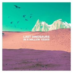 [CD] LAST DINOSAURS - IN A MILLION YEARS (License)