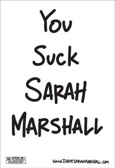 Forgetting Sarah Marshall.