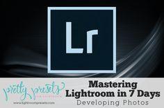 Mastering Lightroom in 7 Days: Developing Your Photos | www.lightroompresets.com #Lightroom #AdobePhotoshopLightroom #MasteringLightroom