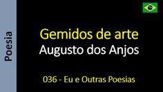 Poesia - Sanderlei Silveira: Augusto dos Anjos - 036 - Gemidos de arte
