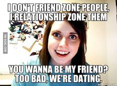 I don't friend zone people