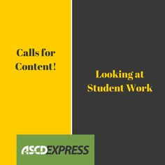 """ASCD Express is looking for 600–1,000-word essays or  brief multimedia content on the theme """"Looking at Student Work."""""""