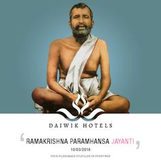RAMAKRISHNA PARAMHANSA JAYANTI. 10th MARCH 2016  This year is the 180th anniversary of the birth of the saint Ramakrishna Paramhansa. He was born on this day in 1836 at Kamarpukur, West Bengal. Ramakrishna possessed a true tolerant spirit and believed in one supreme power. He said that all religions were the same and taught of human values. His greatest disciple was Swami Vivekananda who introduced the world to the tenets of Hinduism. The day is celebrated at the Dakshineshwar Kali Temple