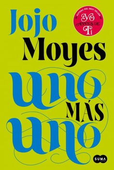 Buy Uno más uno by Jojo Moyes and Read this Book on Kobo's Free Apps. Discover Kobo's Vast Collection of Ebooks and Audiobooks Today - Over 4 Million Titles! I Love Books, Books To Read, This Book, Jojo Moyes Libros, World Of Books, I Love Reading, Book Quotes, Book Lovers, Novels