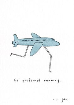 he preferred running...