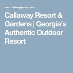 Callaway Resort & Gardens | Georgia's Authentic Outdoor Resort