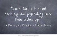 """Social Media is about sociology and psychology more than technology.""  #SocialMedia #SocialMediaQuotes #Psychology  www.TopDogSocialMedia.com"