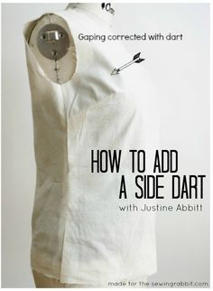 How to add a side dart for proper fit from Justine Abbitt for the Sewing Rabbit #sewing #dart #fit